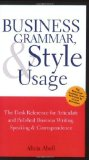Portada de BUSINESS GRAMMAR, STYLE & USAGE: THE MOST USED DESK REFERENCE FOR ARTICULATE AND POLISHED BUSINESS WRITING AND SPEAKING BY EXECUTIVES WORLDWIDE BY ALICIA ABELL PUBLISHED BY THOMSON WEST, ASPATORE BOOKS (2003)