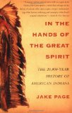 Portada de IN THE HANDS OF THE GREAT SPIRIT: THE 20, 000 YEAR HISTORY OF AMERICAN INDIANS BY PAGE, JAKE (2004) PAPERBACK