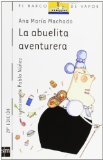 Portada de LA ABUELITA AVENTURERA (BARCO DE VAPOR BLANCA) DE MACHADO, ANA MARÍA (2002) TAPA BLANDA