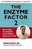 Portada de THE ENZYME FACTOR 2: REVERSE AGING, STOP ALZHEIMERS, PREVENT DIABETES, IMPROVE YOUR SEX LIFE BY HIROMI SHINYA (15-APR-2014) PAPERBACK