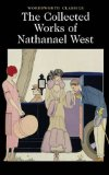 Portada de THE COLLECTED WORKS OF NATHANAEL WEST: THE DAY OF THE LOCUST; MISS LONELYHEARTS; A COOL MILLION; THE DREAM LIFE OF BALSO SNELL (WORDSWORTH CLASSICS) BY NATHANAEL WEST (2011) PAPERBACK