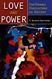 Portada de LOVE AND POWER: CARIBBEAN DISCOURSES ON GENDER (2012-09-06)