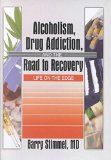 Portada de [(ALCOHOLISM, DRUG ADDICTION AND THE ROAD TO RECOVERY : LIFE ON THE EDGE)] [BY (AUTHOR) BARRY STIMMEL] PUBLISHED ON (APRIL, 2002)