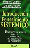 INTRODUCCION AL PENSAMIENTO SISTEMICO: RECURSOS ESENCIALES PARA LA CREATIVIDAD Y LA RESOLUCION DE PROBLEMAS