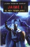 Portada de JAIME I: EL REY TEMPLARIO