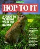 Portada de HOP TO IT: GUIDE TO TRAINING YOUR PET RABBIT (PET SERIES: TRAINING) BY SAMANTHA HUNTER (1991-03-29)