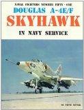 Portada de DOUGLAS A-4E/F SKYHAWK IN NAVY SERVICE (NAVAL FIGHTERS)