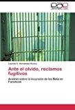 Portada de ANTE EL OLVIDO, RECLAMOS FUGITIVOS: AN??LISIS SOBRE LA INCURSI?3N DE LOS ??ETA EN FACEBOOK BY LOURDES E. HERN??NDEZ-RIVERA (2011-12-05)