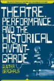 Portada de THEATRE, PERFORMANCE, AND THE HISTORICAL AVANT-GARDE (PALGRAVE STUDIES IN THEATRE AND PERFORMANCE HISTORY)