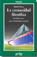 Portada de LA COMUNIDAD FILOSOFICA: MANIFIESTO POR UNA UNIVERSISDAD POPULAR
