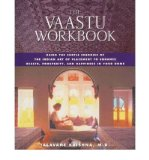 Portada de THE VAASTU WORKBOOK: USING THE SUBTLE ENERGIES OF THE INDIAN ART OF PLACEMENT TO ENHANCE HEALTH, PROSPERITY AND HAPPINESS IN YOUR HOME (PAPERBACK) - COMMON