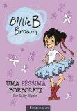 Portada de BILLIE B BROWN. UMA PESSIMA BORBOLETA (EM PORTUGUESE DO BRASIL)