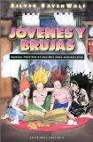 Portada de JOVENES Y BRUJAS: MANUAL PRACTICO DE BRUJERIA PARA ADOLESCENTES
