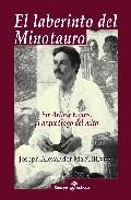 Portada de EL LABERINTO DEL MINOTAURO: SIR ARTHUR EVANS, EL ARQUEOLOGO DEL M ITO