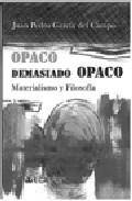 Portada de OPACO DEMASIADO OPACO: MATERIALISMO Y FILOSOFIA