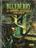 Portada de BLUEBERRY 8: EL HOMBRE QUE VALIA 500.000 DOLARES