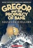 Portada de GREGOR AND THE PROPHECY OF BANE (THE UNDERLAND CHRONICLES)