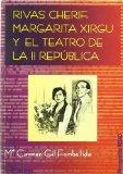 Portada de RIVAS CHERIF, MARGARITA XIRGU Y EL TEATRO DE LA II REPUBLICA