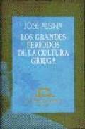 Portada de LOS GRANDES PERIODOS DE LA CULTURA GRIEGA