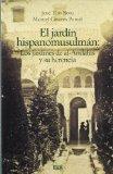 Portada de EL JARDIN HISPANOMUSULMAN: LOS JARDINES DE AL-ANDALUS Y SU HERENCIA
