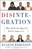 Portada de DISINTEGRATION: THE SPLINTERING OF BLACK AMERICA