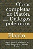Portada de OBRAS COMPLETAS DE PLATÓN. II. DIÁLOGOS POLÉMICOS: FILEBO, TEETETES, EUTIDEMO, EL SOFISTA, PARMÉNIDES, MENÓN, CRATILO: VOLUME 2 (PLATÓN. OBRAS COMPLETAS)