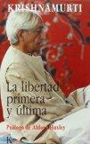 Portada de LA LIBERTAD PRIMERA Y ÚLTIMA (SABIDURIA PERENNE)
