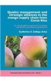 Portada de QUALITY MANAGEMENT AND STRATEGIC ALLIANCES IN THE MANGO SUPPLY CHAIN FROM COSTA RICA: AN INTERDISCIPLINARY APPROACH FOR ANALYSING COORDINATION, ... (INTERNATIONAL CHAINS AND NETWORKS)