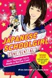 Portada de JAPANESE SCHOOLGIRL CONFIDENTIAL: HOW TEENAGE GIRLS MADE A NATION COOL