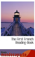 Portada de THE FIRST FRENCH READING-BOOK