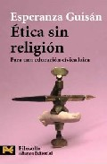 Portada de ETICA SIN RELIGION: PARA UNA EDUCACION CIVICA LAICA