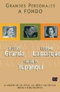 Portada de ATAHUALPA YUPANQUI - LIBERTAD LAMARQUE - CHABUCA GRANDA: GRANDES PERSONAJES A FONDO