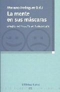 Portada de LA MENTE EN SUS MASCARAS: ENSAYOS DE FILOSOFIA DE LA PSICOLOGIA