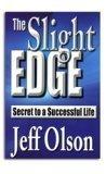 Portada de THE SLIGHT EDGE: SECRET TO A SUCCESSFUL LIFE