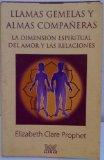 Portada de LLAMAS GEMELAS Y ALMAS COMPAÑERAS: LA DIMENSION ESPIRITUAL DEL AMOR Y LAS RELACIONES