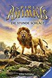 Portada de SPIRIT ANIMALS 06: DIE STUNDE SCHLÄGT