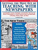 Portada de GETTING THE MOST OUT OF TEACHING WITH NEWSPAPERS: LEARNING-RICH LESSONS, STRATEGIES, AND ACTIVITIES THAT USE THE POWER OF NEWSPAPERS TO TEACH CURRENT EVENTS AND BUILD SKILLS IN READING, WRITING, MATH,