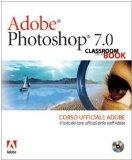 Portada de ADOBE PHOTOSHOP 7.0. CLASSROOM IN A BOOK. CORSO UFFICIALE ADOBE. CON CD-ROM (ADOBE, CLASSROOM IN A BOOK)