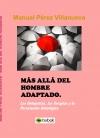 Portada de MÁS ALLÁ DEL HOMBRE ADAPTADO  LAS ONTOPATÍAS, LAS TERAPIAS Y LA PERCATACIÓN ONTOLÓGICA
