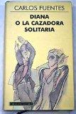 Portada de DIANA O LA CAZADORA SOLITARIA