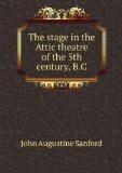 Portada de THE STAGE IN THE ATTIC THEATRE OF THE 5TH CENTURY, B.C