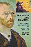 Portada de VAN GOUGH AND GAUGUIN: ELECTRIC ARGUMENTS AND UTOPIAN DREAMS (ICON EDITIONS)