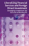 Portada de LIBERALIZING FINANCIAL SERVICES AND FOREIGN DIRECT INVESTMENT: DEVELOPING A FRAMEWORK FOR COMMERCIAL BANKING FDI