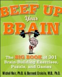 Portada de BEEF UP YOUR BRAIN: THE BIG BOOK OF 301 BRAIN-BUILDING EXERCISES, PUZZLES AND GAMES! (1-2-3 SERIES)