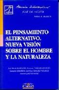 Portada de EL PENSAMIENTO ALTERNATIVO: NUEVA VISION SOBRE EL HOMBRE Y LA NATURALEZA