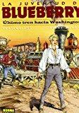 Portada de LA JUVENTUD DE BLUEBERRY: ULTIMO TREN HACIA WASHINGTON