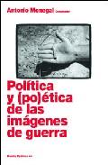 Portada de POLITICA Y POETICA DE LAS IMAGENES DE GUERRA