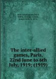 Portada de THE INTER-ALLIED GAMES, PARIS, 22ND JUNE TO 6TH JULY, 1919; (1919)