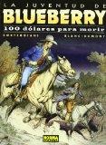 Portada de LA JUVENTUD DE BLUEBERRY: 100 DOLARES PARA MORIR