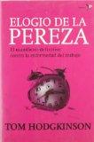 Portada de ELOGIO DE LA PEREZA : EL MANIFIESTO DEFINITIVO CONTRA LA ENFERMEDAD DEL TRABAJO